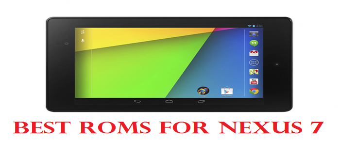 Best Roms for nexus 7