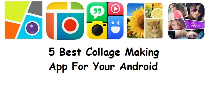 Best Collage Making App For Your Android