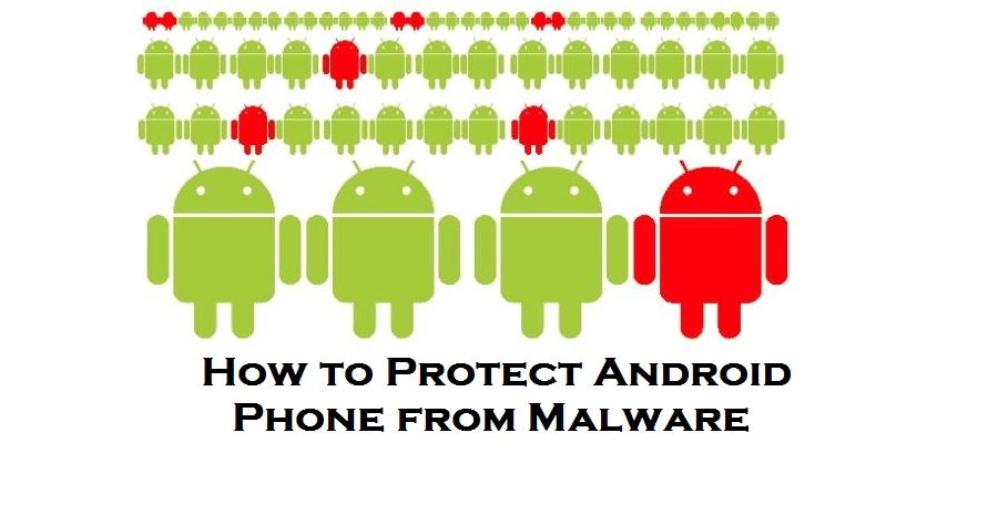 How to Protect Android Phone from Malware