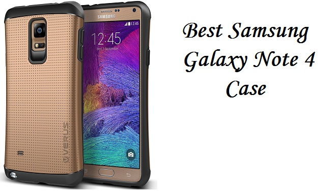 best Samsung Galaxy Note 4 Case