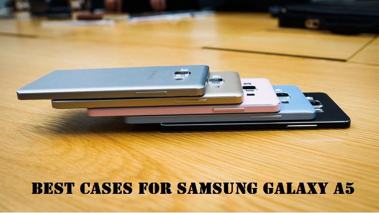 Best Cases For Galaxy A5