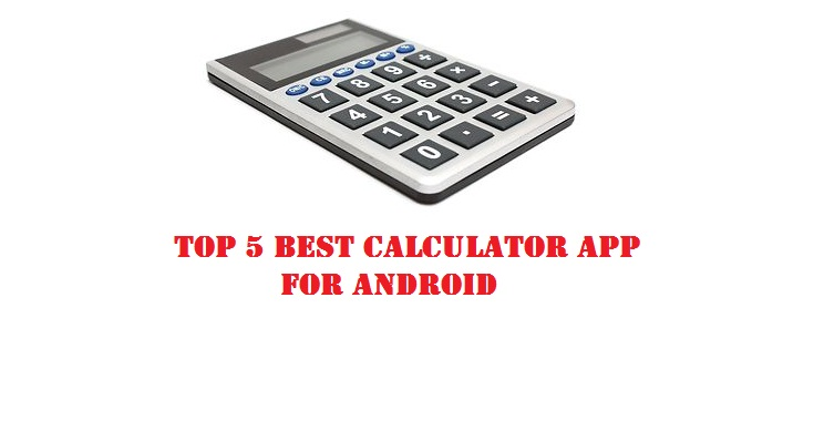 Top 5 Best Calculator App for android