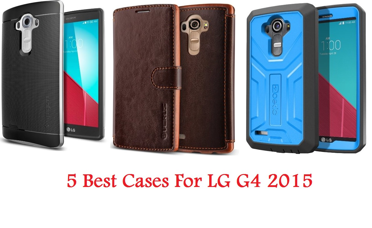 5 Best Cases For LG G4 2015