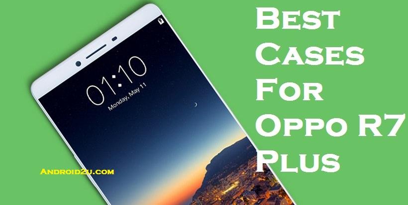 Best Cases For Oppo R7 Plus