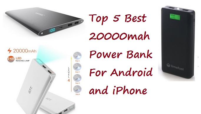 Top 5 Best 20000mah Power Bank For Android and iPhone