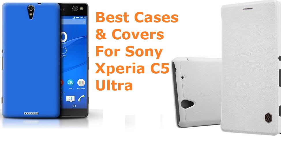 Best Cases For Sony Xperia C5 Ultra