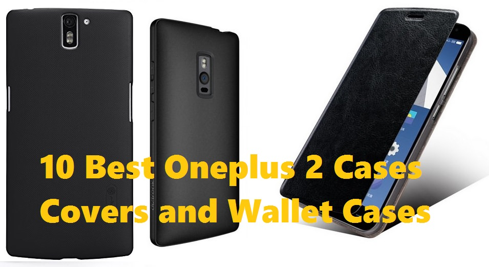 Best Oneplus 2 Cases , Covers and Wallet Cases